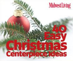 Ideas For Christmas Centerpieces - easy christmas centerpiece ideas diy christmas centerpieces