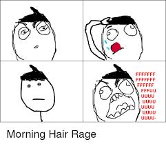 Meme Fuuu - ffffff huuuu ff u fuuu ff morning hair rage hair meme on me me