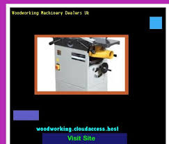 Woodworking Machinery Dealers Uk by Woodworking Machinery Used Germany 202204 Woodworking Plans And