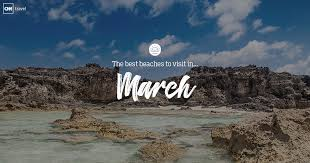 Beaches to visit in march cnn travel
