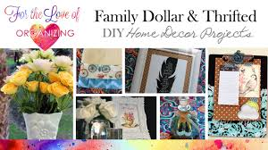 family dollar and thrifted diy home decor u0026 organizing youtube