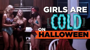 why girls are cold on halloween youtube