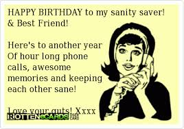 Happy Birthday Best Friend Meme - happy birthday to my sanity saver best friend here s to another