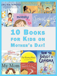 mothers day books 10 s day books for kids imagine forest