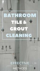 cleaning dirty bathroom tiles 190 best cleaning bathroom images on pinterest cleaning tips