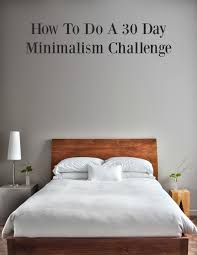Challenge How To Do It How To Do A 30 Day Minimalist Living Challenge Diy