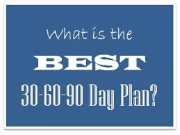 does the best 30 60 90 day plan look like
