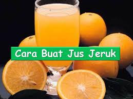 contoh teks prosedur membuat jus mangga cara membuat jus jeruk resep praktis youtube