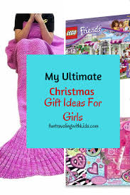 my ultimate christmas gift ideas for girls age 5 to 10 fun