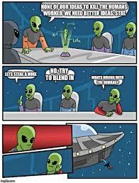 Business Meeting Meme - alien meeting suggestion meme imgflip