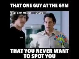 Best Gym Memes - gym meme annoying youtube