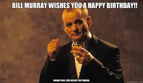 Bill Murray Memes - bill murray birthday meme murray best of the funny meme