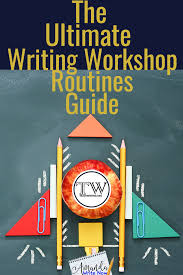 the ultimate writing workshop routines guide u2014 teachwriting org