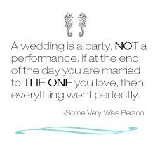 wedding party quotes a wedding is a party not a performance if at the end of the day