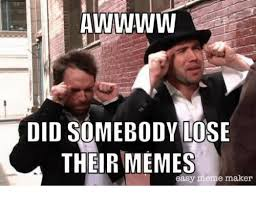 What If I Told You Meme Creator - did somebodv lose their memes easy meme maker meme on me me