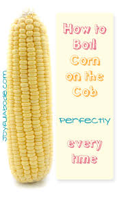 how long to boil corn on the cob perfect corn every time
