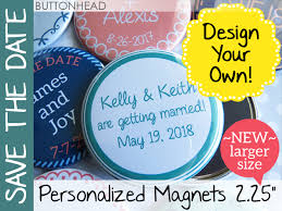 design your own save the date bigger and better design your own save the date magnets buttonhead