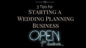 starting a wedding planning business 3 tips for starting a wedding planning business