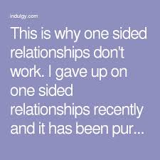 one sided the 25 best one sided relationship ideas on pinterest one sided