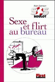sexe au bureau sexe et flirt au bureau alain samson decitre 9782876916746 livre