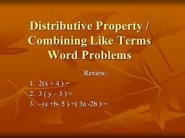 distributive property combining like terms word problems ppt