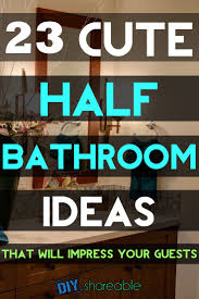 Diy Bathroom Decor by Best 10 Small Half Bathrooms Ideas On Pinterest Half Bathroom