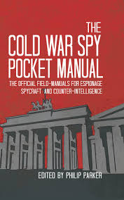 the cold war spy pocket manual the official field manuals for