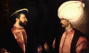 King Ottoman Francis I And Suleiman I The Magnificent Initiated The Franco