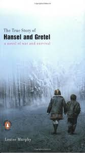 the true story of hansel and gretel a novel of war and survival