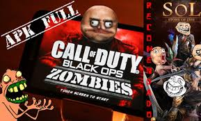 call of duty black ops zombies android apk call of duty black ops zombies android apk y juego