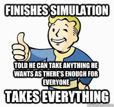 Vault Boy Meme - finishes simulation takes everything told he can take anything he