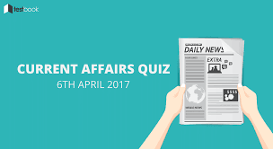 important current affairs quiz 6th april 2017 testbook blog