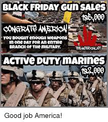 black friday gun sales 25 best memes about i need a vacation i need a vacation memes