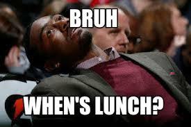 Bruh Meme - meme maker bruh whens lunch