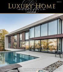 luxury home magazine nashville issue 3 1 by luxury home magazine