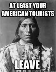 Native American Memes - vengeful native american memes quickmeme