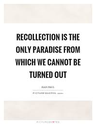 Recollec - recollection quotes u0026 sayings recollection picture quotes