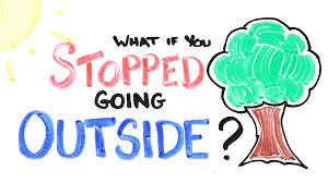 what if you stopped going outside