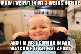 Meme With Two Pictures - mrw i ve put in my 2 week notice smug pooing baby know your meme