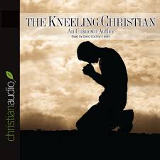 the kneeling christian by anonymous audiobook download christian