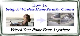 how to setup a wireless home security your home for how