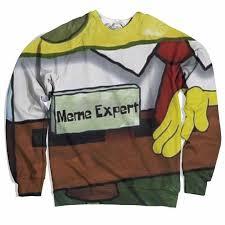 Sweater Meme - meme expert sweater soscribbly