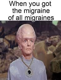 Migraine Meme - head ready to pop imgflip migraines my constant companion
