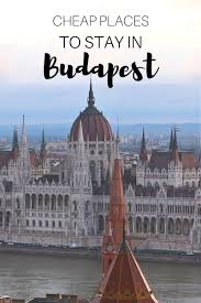 cheap places to stay in budapest the travel hack