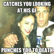 Gf Bf Memes - catches you looking at his gf punches you to death over