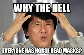 Horse Head Meme - why the hell everyone has horse head masks jackie chan meme