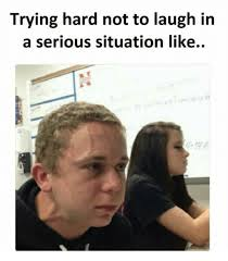 Trying Not To Laugh Meme - trying hard not to laugh in a serious situation like meme on me me
