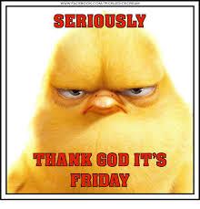 Thank God Its Friday Memes - www facebook compickledicecream seriously thank god it s friday