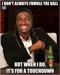 Rgiii Memes - rg3 that was a great fumble lol hail to the redskins pinterest