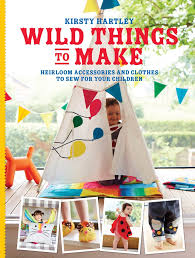 Books On Sewing Clothes Wild Things To Make Sewing Book Signed Copy U2013 Wild Things Dresses